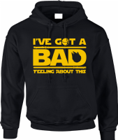 BAD FEELING HOODIE - INSPIRED BY HAN SOLO STAR WARS